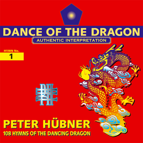 Peter Hübner - 108 Hymns of the Dancing Dragon - Hymn No. 1