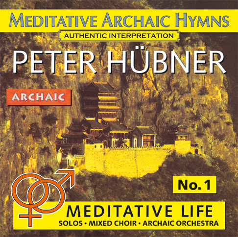 Peter Hübner - Meditative Archaic Hymns - Meditative Life Mixed Choir No. 1