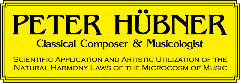 Peter Huebner - Scientific Application and Artistic Utilization of the Natural Harmony Laws of the Microcosm of Music